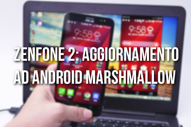 how to upgrade asus zenfone 2 to marshmallow manually